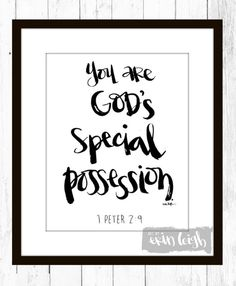 You are God's special possession. 1 Peter 2:9 by artbyerinleigh