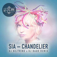 Sia - Chandelier (DJ Nejtrino & DJ Baur Remix)