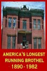 Dumas Brothel - Butte Montana - 1892-1982  - America's oldest brothel -Ghost of Elenore among others