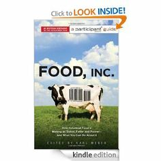 Food Inc.: A Participant Guide: How Industrial Food is Making Us Sicker, Fatter, and Poorer-And What You Can Do About It --- http://www.amazon.com/Food-Inc-Participant-Industrial-ebook/dp/B003E749SA/?tag=pinterest1061-20