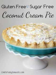 Gluten Free Sugar Free Coconut Cream Pie | ComfortablyDomestic.com