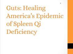 Guts: Healing America's Epidemic of Spleen Qi Deficiency
