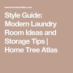 Style Guide: Modern Laundry Room Ideas and Storage Tips | Home Tree Atlas