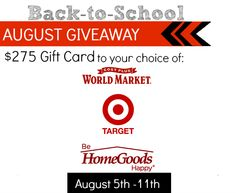 Celebrating Back-to-School month with an August Giveaway! Aug 5th-11th Enter to win a $275 Gift Card from your choice of World Market, Target or HomeGoods from Fresh Idea Studio