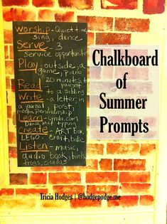 A chalkboard of summer prompts filled with fun and learning ideas. Simple. Actions verbs. Encouraging us all to be creative! I encourage you to think on those things that sidetrack your day or those little things that always come up. Pick one thing and place something positive in its place.