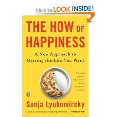 http://library.uakron.edu/record=b4043765~S0 The how of happiness : a scientific approach to getting the life you want by Sonja Lyubomirsky