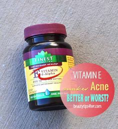 Vitamin E – Makes Acne Better or Worse? Find Out | Beauty and MakeUp Tips