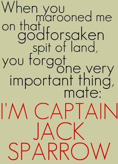 Pirates of the Caribbean quote - I'm Captain Jack Sparrow, mate Johnny Depp, John Wick, Pirate Life, To Infinity And Beyond, Pirates Of The Caribbean, Cinema, Look At You, Disney Love, Movie Quotes