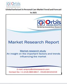 Global Surfactant in Personal Care Market @ http://www.orbisresearch.com/reports/index/global-surfactant-in-personal-care-market-trend-and-forecast-to-2021 .