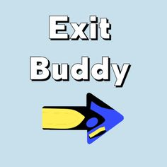 Check out this awesome 'Exit+Buddy+-+Dory' design on @TeePublic!