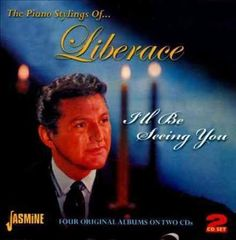 Liberace - I'll Be Seeing You: 4 LPs On 2 CDs