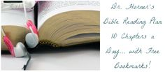 Dr. Horner's Bible Reading Plan... 10 chapters a day with free bookmarks included.