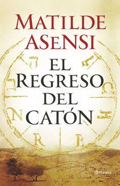 """El regreso del Catón"", de Matilde Asensi, ya a la venta - http://www.actualidadliteratura.com/el-regreso-del-caton-de-matilde-asensi-ya-a-la-venta/"