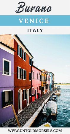 Burano Venice Italy - explore the colorful island of Burano in the Venetian Lagoon. Colorful houses in Italy.Venice island #venice via @untoldmorsels