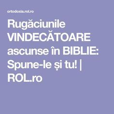 Rugăciunile VINDECĂTOARE ascunse în BIBLIE: Spune-le și tu! | ROL.ro Daily Prayer, My Prayer, Prayers, Spirituality, Parenting, Mindfulness, Faith, Quotes, Women's Fashion