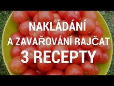 Zavařování rajčat - YouTube Preserves, Hot Dogs, Pickles, Good Food, Food And Drink, Canning, Fruit, Vegetables, Drinks