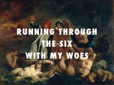 Dante and Virgil running thru the 6 The Barque of Dante (1822), Eugene Delacroix / Know Yourself, Drake