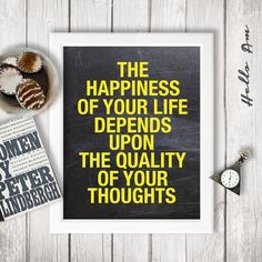 The happiness of your life depends - Happiness quote - happiness sign - Wall decor - quote print - inspirational quote - poster - Custom