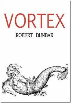 """""""Vortex""""  ***  Robert Dunbar  (2013)"""