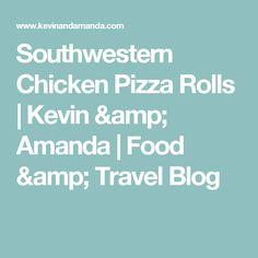 Southwestern Chicken Pizza Rolls | Kevin & Amanda | Food & Travel Blog