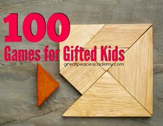 Yes! You can challenge your gifted kids! With this list of 100 Games for Gifted kids.