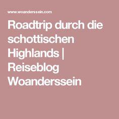 Roadtrip durch die schottischen Highlands | Reiseblog Woanderssein