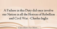 The most popular Charles Inglis Quotes About Failure - 18822 : A Failure in this Duty did once involve our Nation in all the Horrors of Rebellion and Civil War. Failure Quotes