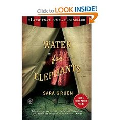 5 of 5 - loved the book. Water for Elephants by Sara Gruen. A thousand times better than the movie., it's a page turner This Is A Book, I Love Books, Great Books, The Book, Books To Read, My Books, Love Reading, Reading Lists, Book Lists