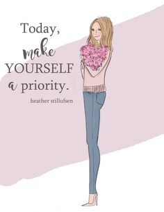 Rose Hill Designs by Heather Stillufsen Girly Quotes, Happy Quotes, Me Quotes, Motivational Quotes, Inspirational Quotes, Notting Hill Quotes, Positive Quotes For Women, Positive Vibes, Make Yourself A Priority