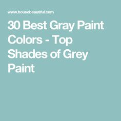 30 Best Gray Paint Colors - Top Shades of Grey Paint