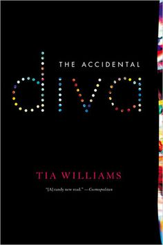 The Accidental Diva by Tia Williams - I read this book my first year out of college.  I lived in a small town, wrote for a newspaper and dearly wanted to escape the mundane.  This gave me something to think about, in a way it was my Sex and the City.
