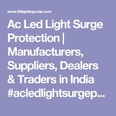 Ac Led Light Surge Protection | Manufacturers, Suppliers, Dealers & Traders in India  #acledlightsurgeprotection