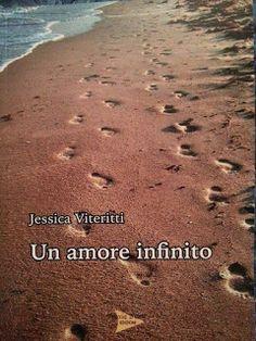 Leggere In Silenzio: SCRITTORI EMERGENTI #33 : Un Amore Infinito di Jes...