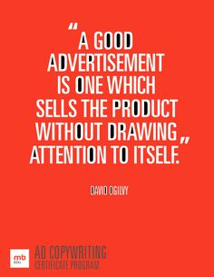 Develop a portfolio and turn your writing skills into a lucrative advertising career. Register here http://mbist.ro/19y8DbD for Mediabistro's Ad Copywriting Certificate Program! #ogilvy #advertising #quote