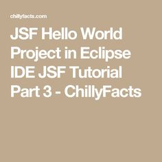 JSF Hello World Project in Eclipse IDE JSF Tutorial Part 3 - ChillyFacts #jsf #helloworld #eclipse #java #tutorial Java Tutorial, Web Project, World, Face, Projects, Log Projects, Blue Prints, The Face