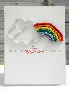 You Bring Rainbows into my life card