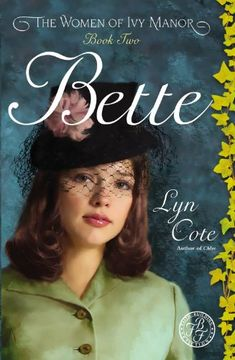 Bette (Women of Ivy Manor Series #2) by Lyn Cote
