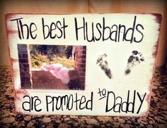 The Best Husbands are Promoted to Daddy Frame on Etsy, $30.00
