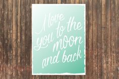 8x10 CANVAS I Love You To The Moon And Back by SweetFaceDesign, $20.00