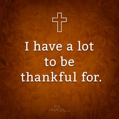 I have sooooooo much to be thankful for! God is good.ALL the time. Attitude Of Gratitude, Give Thanks, God Is Good, Christian Quotes, Christian Life, Christian Posters, Christian Artwork, Christian Women, Inspire Me