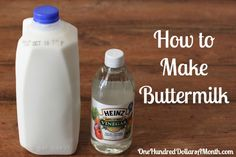 How to Make Buttermilk  Ingredients  Milk {just under one cup}  1 Tablespoon white vinegar or lemon juice {I always use white vinegar}  Directions  Place a 1 tablespoon of white vinegar or lemon juice in a liquid measuring cup, and add justenough milk to bring the liquid up to the one-cup line.  Let the mixture stand for five minutes. Then, use as much as your recipe calls for. Store extra buttermilk in the refrigerator for later use.