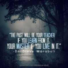 let it be your teacher...NEVER allow it to become your master