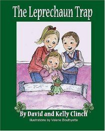 The Leprechaun Trap: A Family Tradition For Saint Patrick's Day, written and illustrated by David and Kelly Clinch