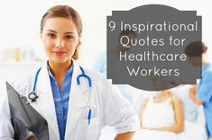 9 Inspirational Quotes for Healthcare Workers - When the going gets tough, inspire yourself with these motivational quotes for healthcare professionals!