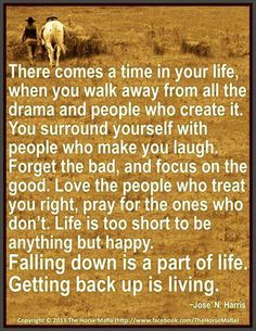 There comes a time in life Cowboy Quotes, Horse Quotes, Great Quotes, Quotes To Live By, Me Quotes, Qoutes, Breakup Quotes, Girl Quotes, Motivational Quotes