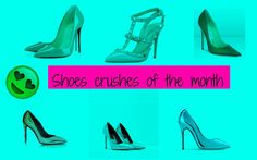 Shoes crushes of the month