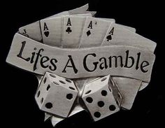 life's a gamble tattoo