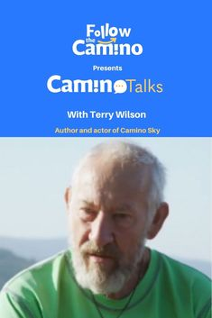 Camino Talks with Terry Wilson from Camino Skies Dealing With Depression, The Camino, Tough Times, Writing A Book, Documentary, First Love, Challenges, Journey, Author