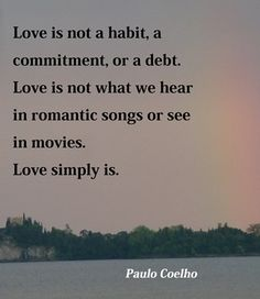 Love simply is.