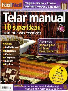 TELAR MANUAL: 10 superideas con nuevas técnicas, aprende paso a paso el telarhorizontal